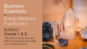 Business Essentials for Energy Medicine Practitioners 2 Course Bundle promo